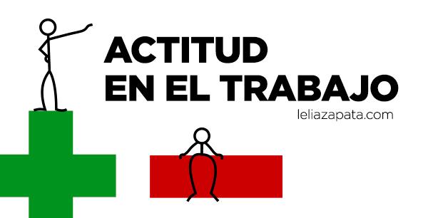 Actitud en el trabajo blog especializado en comunicaci n for Trabajo de interna en barcelona